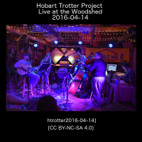 Hobart Trotter Project Live from the Woodshed [htrotter2016-04-14]