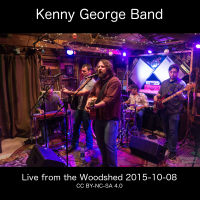 Kenny George Band Live from the Woodshed 2015-10-08