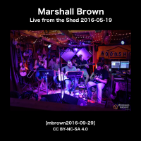 Marshall Brown Live from the Shed [mbrown2016-09-29]