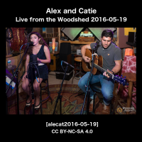 Alex and Catie Live from the Woodshed [alecat2016-05-25]