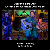 Don and Sara Ann Live from the Woodshed [dosa2016-05-25]